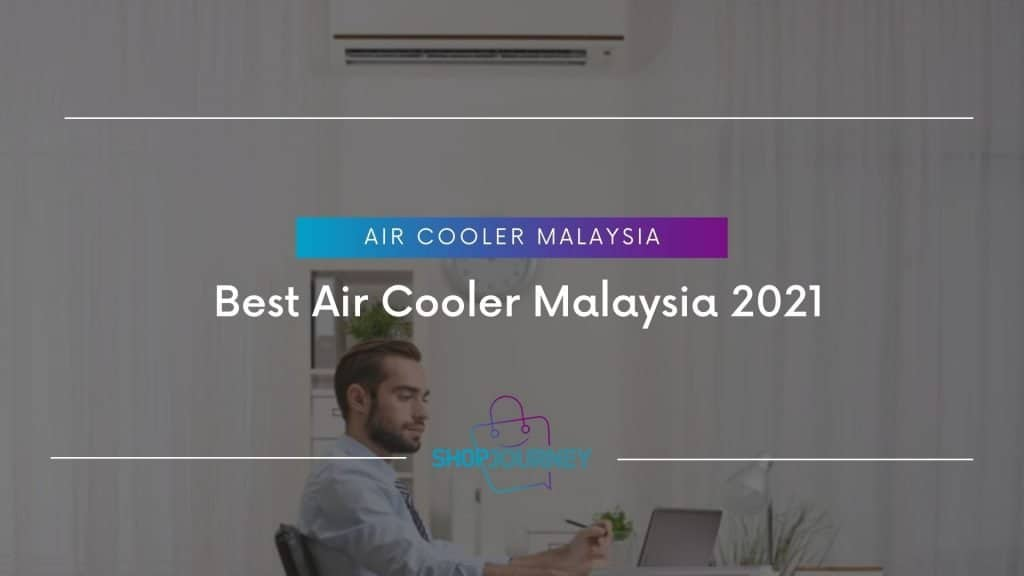 Best Air Cooler Malaysia 2021 | Shop Journey - Best Product Review Website