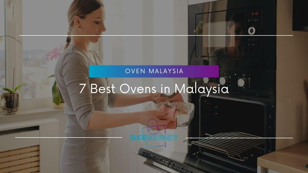 7 Best Ovens in Malaysia - Best Oven Malaysia - Shop Journey