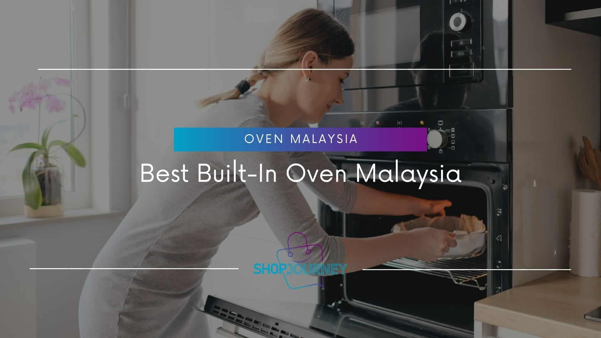 Best Built-In Oven Malaysia - Shop Journey