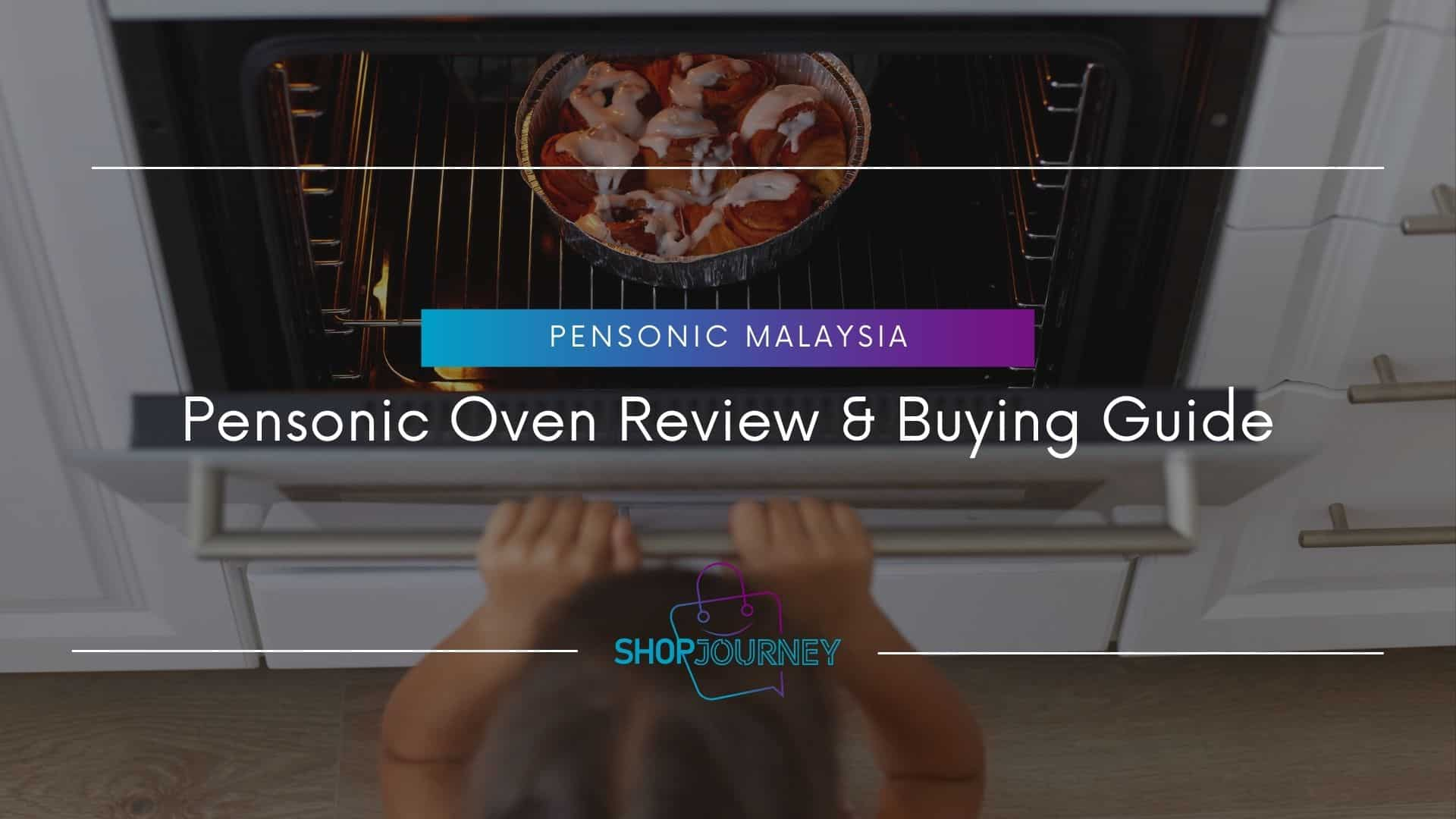 Pensonic Oven Review & Buying Guide - Shop Journey