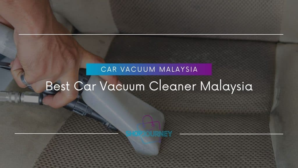 Best Car Vacuum Cleaner Malaysia Models to Buy in 2021 - Shop Journey