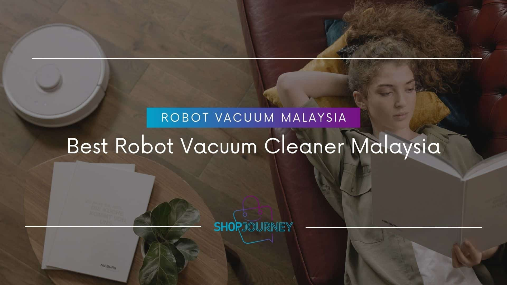 Best Robot Vacuum Cleaner Malaysia Models in 2021 - Shop Journey