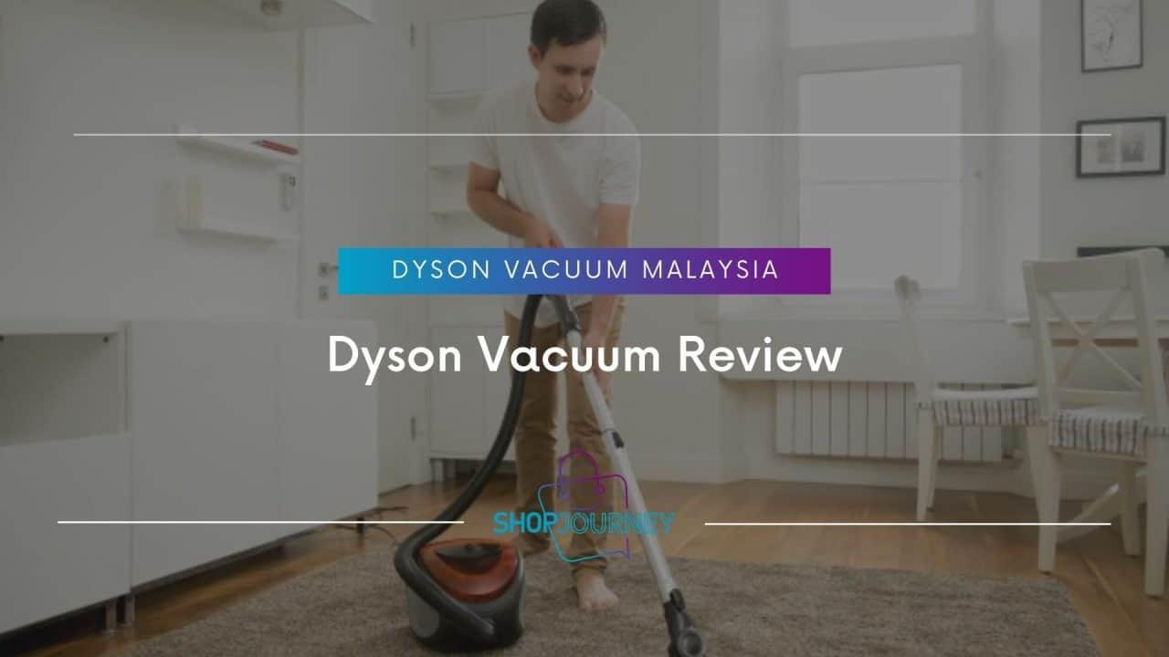 Dyson Vacuum Review | Shop Journey - Best Product Review Website