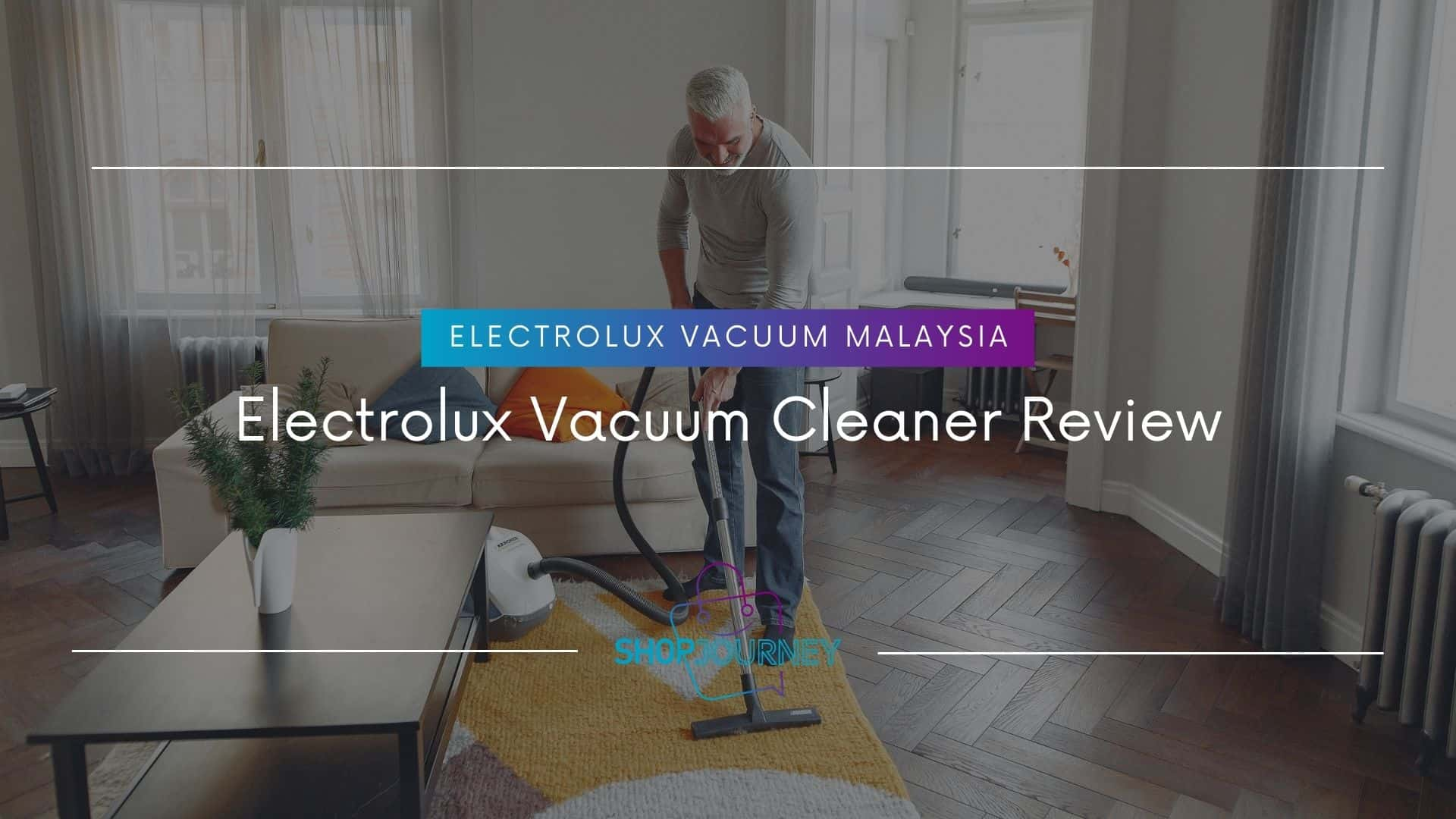 Electrolux Vacuum Cleaner Review -Shop Journey