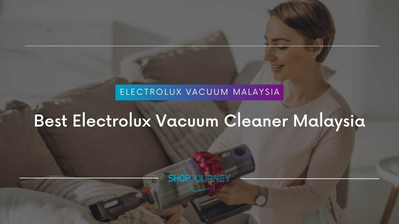 Electrox Vacuum Malaysia | Shop Journey -Best Product Review Website