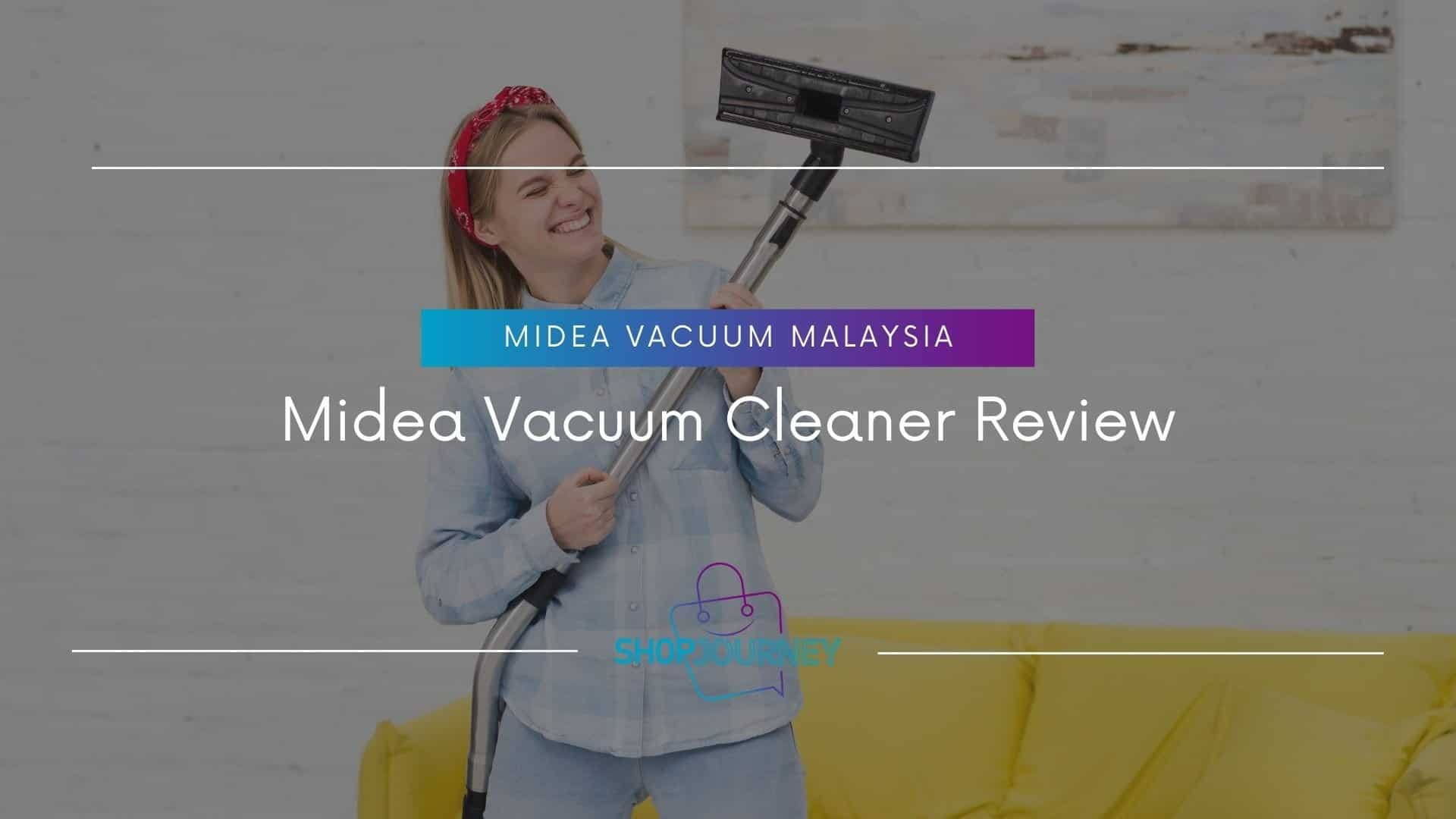 Midea Vacuum Cleaner Review - Shop Journey