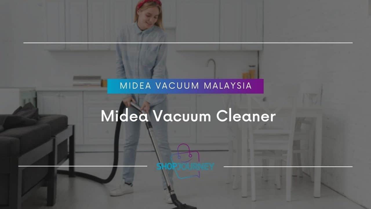 Midea Vacuum Cleaner | Shop Journey - Best Product Review Website