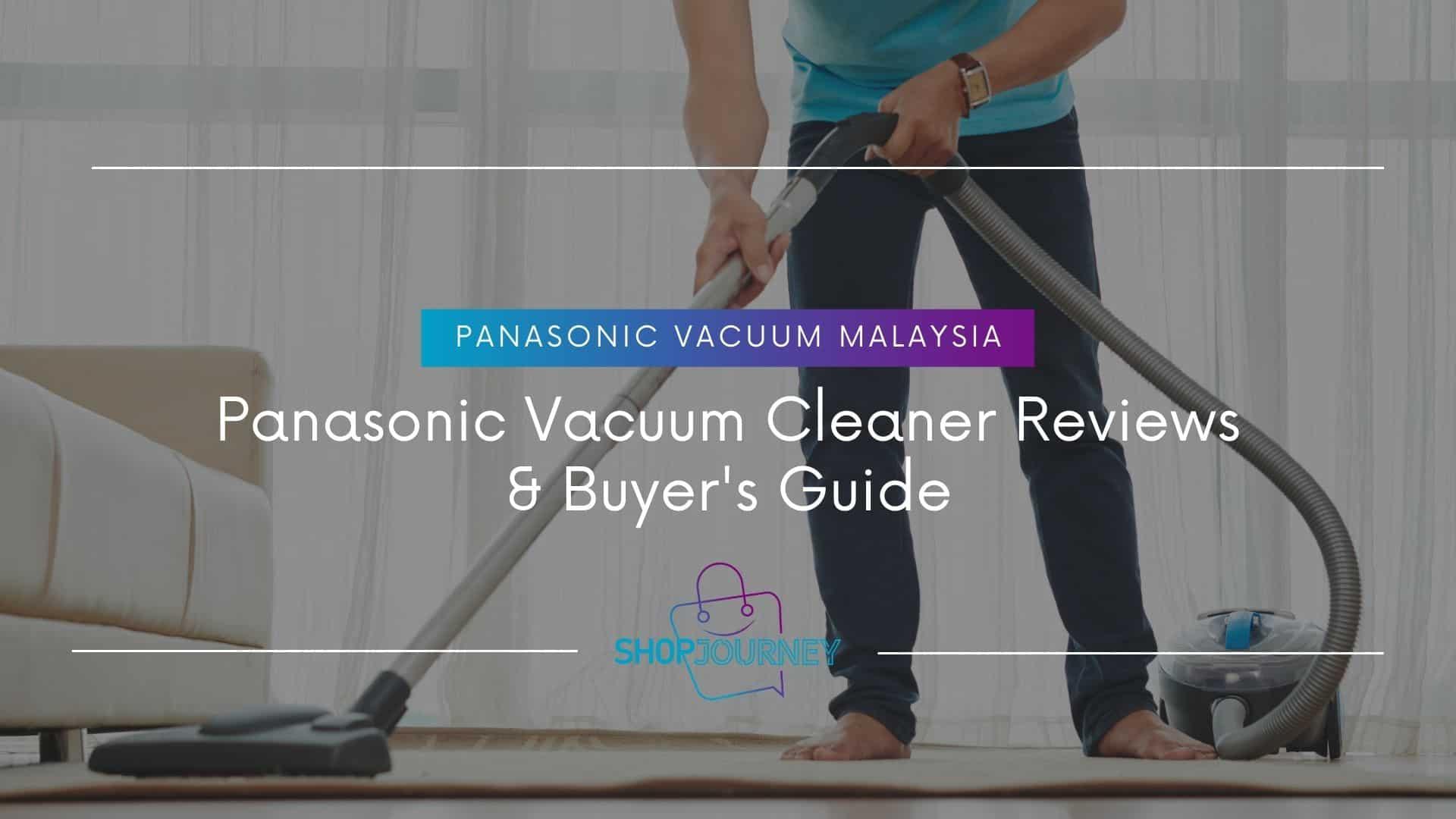 Panasonic Vacuum Cleaner Reviews - Shop Journey