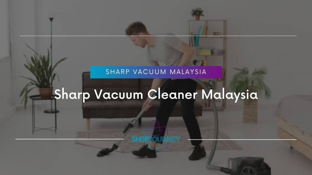 Sharp Vacuum Cleaner Malaysia | Shop Journey - Best Product Review Website