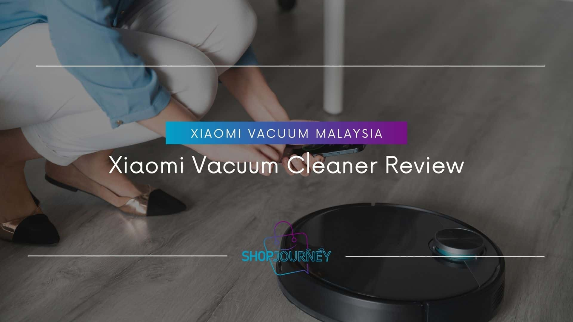Xiaomi Vacuum Cleaner Review - Shop Journey