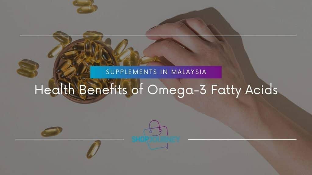 Health Benefits of Omega-3 Fatty Acids - Shop Journey